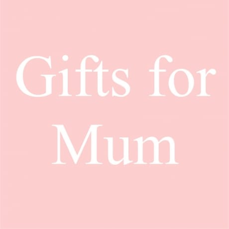 Mother's day gifts for Mum