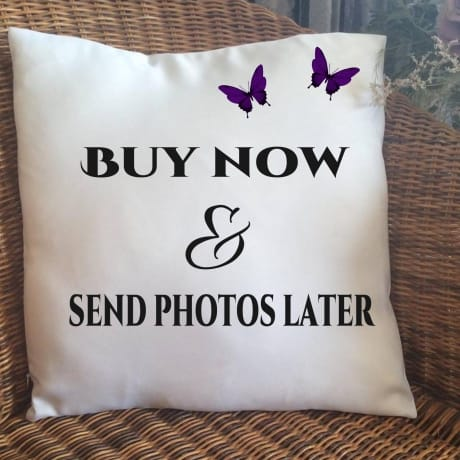 Buy now send photos later cushion
